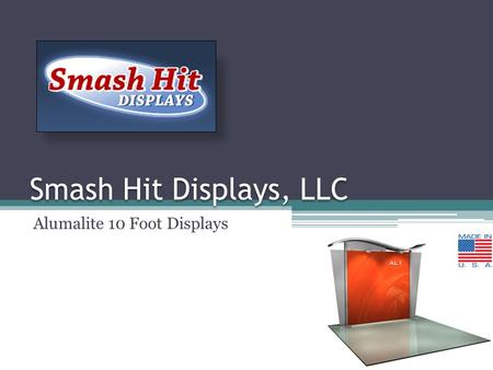 Smash Hit Displays, LLC Alumalite 10 Foot Displays.