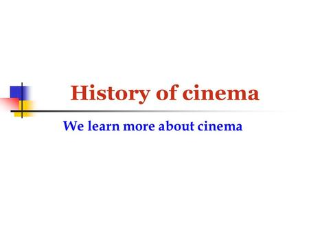 History of cinema We learn more about cinema. The founders The Lumiere brothers The inventors of cinema, motion- picture camera and the directors of the.
