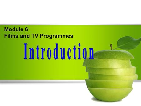 LOGO Module 6 Films and TV Programmes. LOGO How often do you go to the cinema? What kind of film do you like watching?