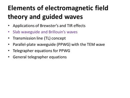 Elements of electromagnetic field theory and guided waves