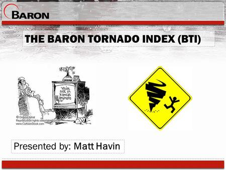 THE BARON TORNADO INDEX (BTI)