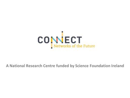A National Research Centre funded by Science Foundation Ireland.