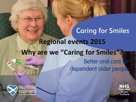"Regional events 2015 Why are we ""Caring for Smiles""?"