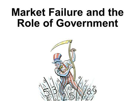 Market Failure and the Role of Government. Capitalism Review 2.