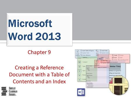 Chapter 9 Creating a Reference Document with a Table of Contents and an Index Microsoft Word 2013.