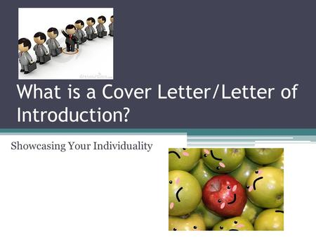 What is a Cover Letter/Letter of Introduction? Showcasing Your Individuality.