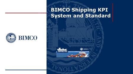 BIMCO Shipping KPI System and Standard. Here's Why KPIs Are Linked To Your Success 29th October 2015NAMEPA Annual Conference2 Mike Harden, CEO of Clarity.