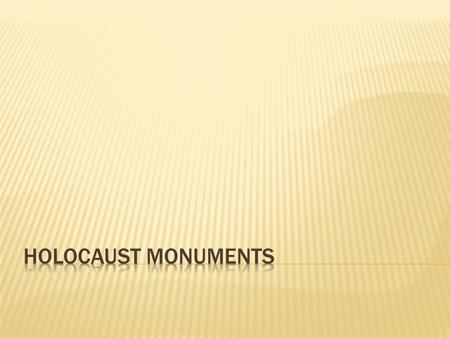  Located in Berlin, Germany  19,000 square metres  One of the most recognized Holocaust memorials.