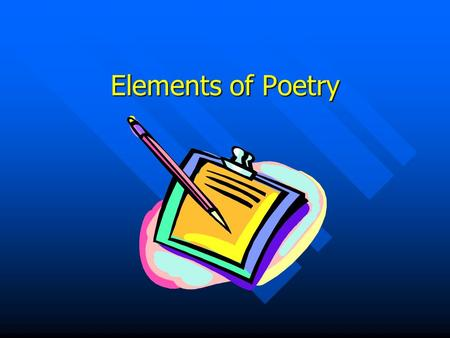 Elements of Poetry. What is Poetry? Expression of emotion or ideas in an arrangement of words most often rhythmically Expression of emotion or ideas in.