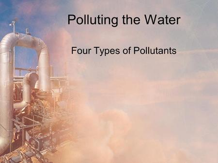 Four Types of Pollutants