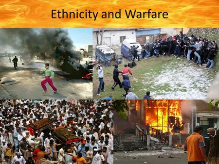 Ethnicity and Warfare.