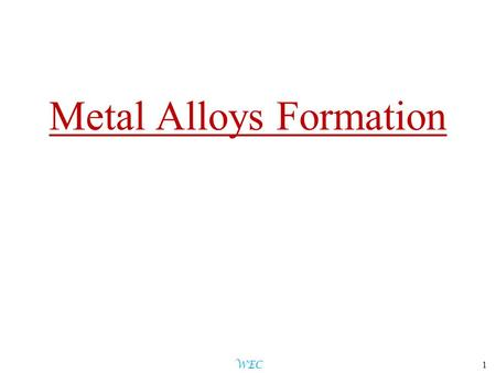 Metal Alloys Formation