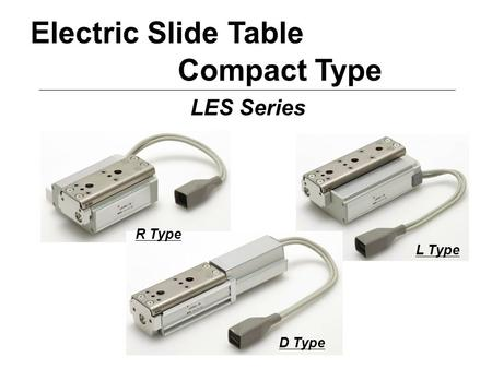 Electric Slide Table Compact Type LES Series R Type L Type D Type.