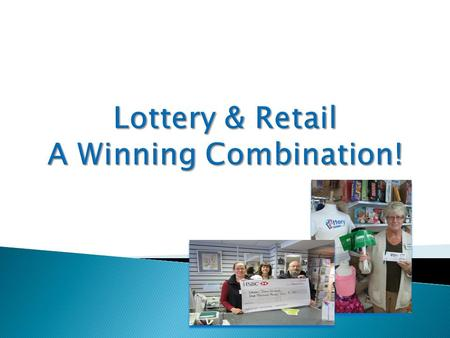  The Lottery is included as part of the Income Generation Teams along with Retail, Fundraising and Marketing.  Each of the department heads has a.