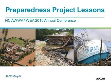 Preparedness Project Lessons NC AWWA / WEA 2015 Annual Conference Jack Moyer.