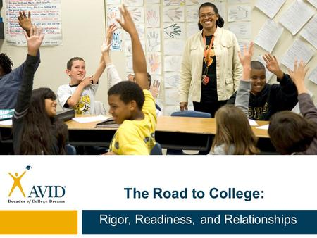 The Road to College: Rigor, Readiness, and Relationships.