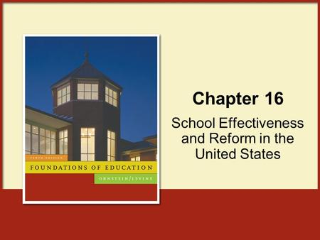 Chapter 16 School Effectiveness and Reform in the United States.
