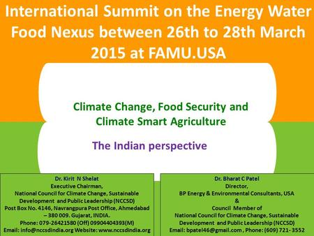1 International Summit on the Energy Water Food Nexus between 26th to 28th March 2015 at FAMU.USA The Indian perspective <strong>Climate</strong> Change, Food Security.