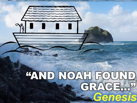 MAN'S FLOOD! GOD'S FLOOD! WHY NOAH? WHY WAS NOAH CHOSEN ABOVE ALL OTHERS TO BUILD THE ARK? WHY WAS NOAH CHOSEN ABOVE ALL OTHERS TO SURVIVE THE FLOOD?