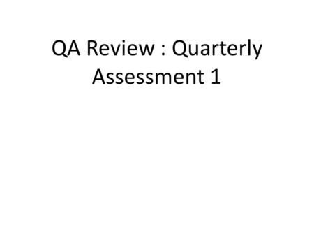 QA Review : Quarterly Assessment 1. Which property is illustrated below? 1.9 + ( 4 + 5) = (9 + 4) + 5 2.23 + 45 = 45 + 23 3.4 + (2 + 3) = 4 + ( 3 +2)