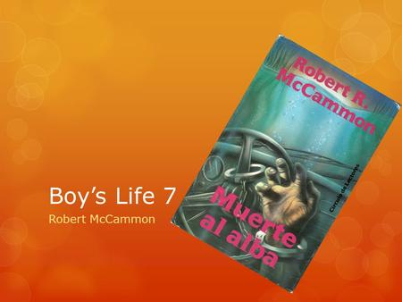 "Boy's Life 7 Robert McCammon. Quotations  "" I'm goin' inside now,"" I said. ""I won't come back out."" I looked at Rebel His attention was fixed on the."