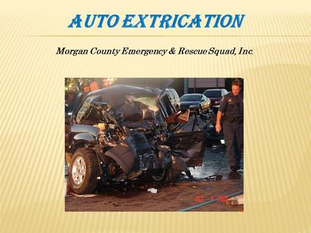 Auto Extrication Morgan County Emergency & Rescue Squad, Inc.