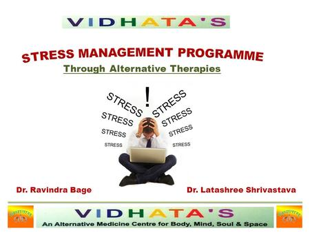 Through Alternative Therapies Dr. Ravindra BageDr. Latashree Shrivastava.