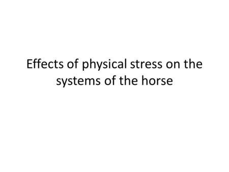 Effects of physical stress on the systems of the horse.