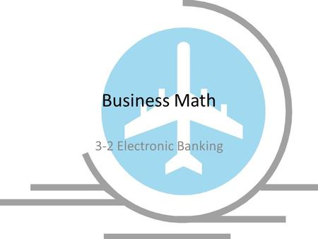 Business Math 3-2 Electronic Banking. Start up Marc uses his charge card to pay for almost everything he buys. Lenore pays for most of her purchases with.