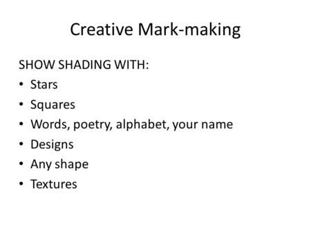 Creative Mark-making SHOW SHADING WITH: Stars Squares
