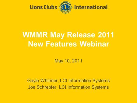 WMMR May Release 2011 New Features Webinar May 10, 2011 Gayle Whitmer, LCI Information Systems Joe Schrepfer, LCI Information Systems.