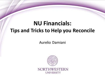 NU Financials: Tips and Tricks to Help you Reconcile Aurelio Damiani.