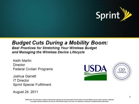 Budget Cuts During a Mobility Boom: Best Practices for Stretching Your Wireless Budget and Managing the Wireless Device Lifecycle Keith Martin Director.