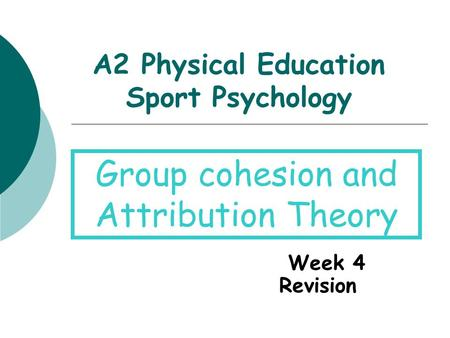 A2 Physical Education Sport Psychology Week 4 Revision Group cohesion and Attribution Theory.