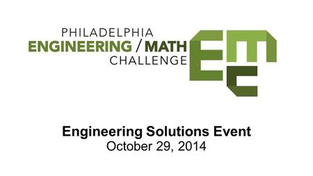 Engineering Solutions Event October 29, 2014. Engineers ●Design products & processes ●Test safety.