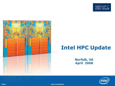Revision - 01 Intel Confidential Page 1 Intel HPC Update Norfolk, VA April 2008.