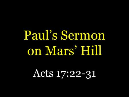 Paul's Sermon on Mars' Hill Acts 17:22-31. Lessons Learned Religious Zeal Is Not Enough – Acts 17:23 – Romans 10:1, 2 God's Will Is Same For All Nations.