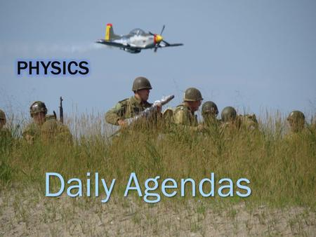 Daily Agendas. Learning Target: I can successfully describe some of the expectations & procedures for physics class this trimester Wed Aug 13 PAPERS COLLECTED: