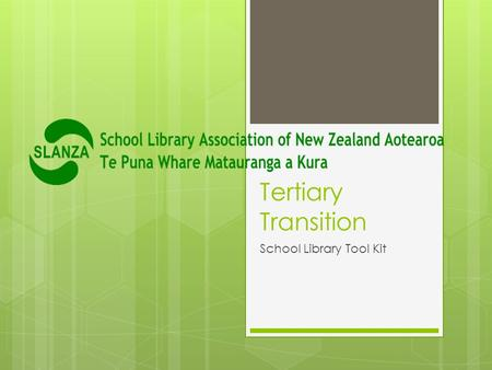Tertiary Transition School Library Tool Kit. Universities and polytechnics say students are failing at tertiary level because they lack information literacy.