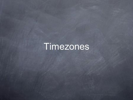 Timezones. How many time zones are there? Earth is divided into 24 time zones. Why is Earth divided into time zones? It takes about 24 hours to rotate.