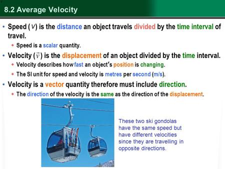 Velocity is a vector quantity therefore must include direction.