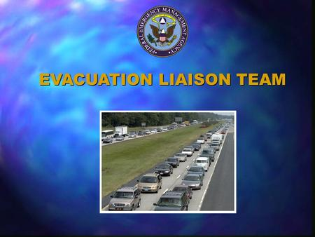 EVACUATION LIAISON TEAM. THE MISSION OF THE EVACUATION LIAISON TEAM (ELT) IS TO SUPPORT REGIONAL HURRICANE RESPONSE EFFORTS BY FACILITATING THE RAPID,