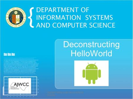 Copyright© Jeffrey Jongko, Ateneo de Manila University Deconstructing HelloWorld.