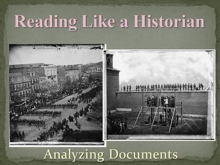 Analyzing Documents. Primary Sources A document or physical object which was written or created during the time under study. ORIGINAL DOCUMENTS: Diaries,