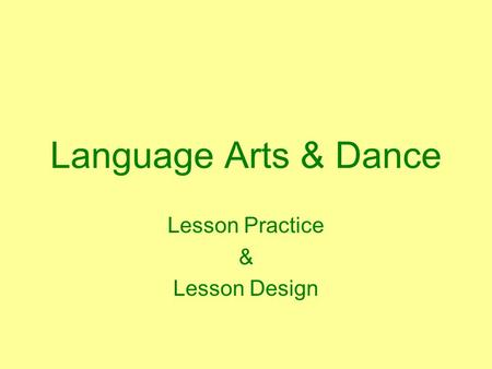 Language Arts & Dance Lesson Practice & Lesson Design.