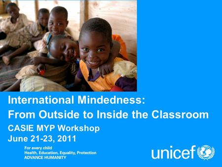 CASIE MYP Workshop June 21-23, 2011 International Mindedness: From Outside to Inside the Classroom.