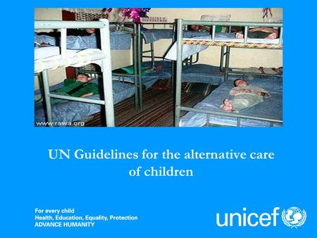 UN Guidelines for the alternative care of children.