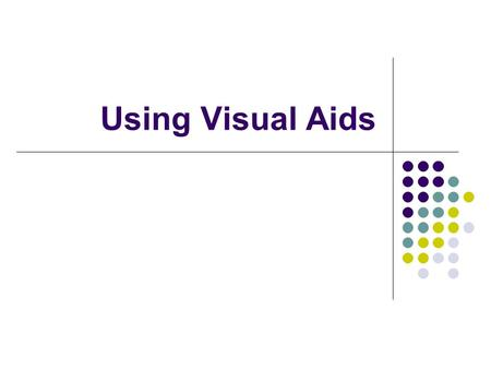 Using Visual Aids. Benefits of Visual Aids Make instruction more meaningful Help learners learn in a different way Provide a deeper level of learning.