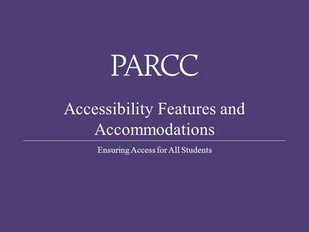 0 Accessibility Features and Accommodations Ensuring Access for All Students.