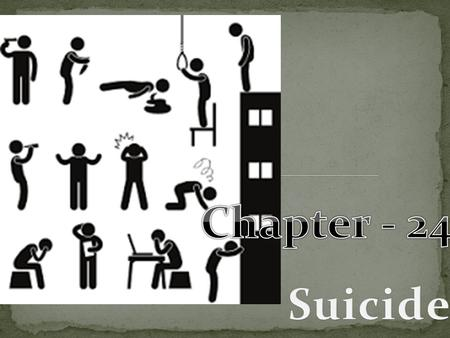 Introduction Suicide is a complex human behavior. There is no one reason why an individual chooses to end his or her life. Suicide has been defined as.